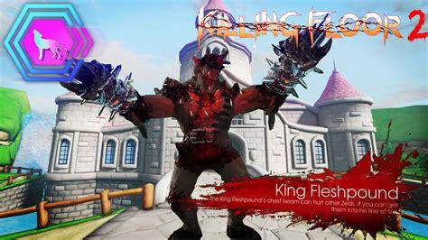 killing floor 2 fleshpound king fleshpound new boss killing floor 2 weekly outbreak youtube