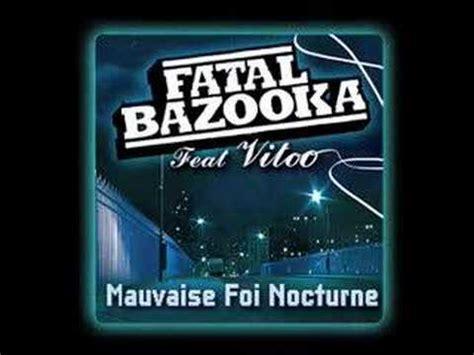 fatal bazooka canapi fatal bazooka feat vitoo mauvaise foi nocturne