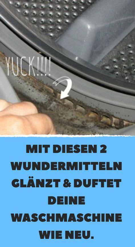 mit diesen 2 wundermitteln gl 228 nzt duftet deine waschmaschine wie neu putztip haushalts