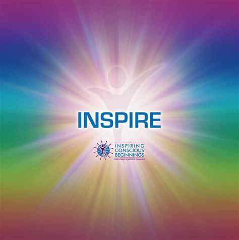 INSPIRE   Inspiring Conscious Beginnings