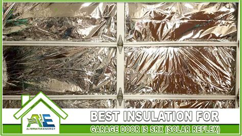 Best Insulation For Garage by Best Insulation For Garage Doors Is Srx Walls Attic