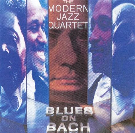 blues on bach the modern jazz quartet songs reviews credits allmusic