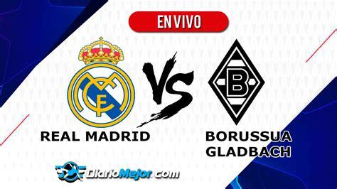 Real Madrid vs Borussia M'gladbach EN VIVO ONLINE, Hora Y ...