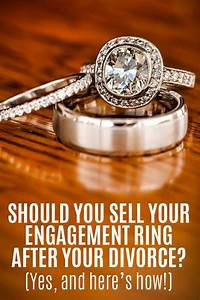 Should you sell your engagement ring after your divorce for Where to sell wedding ring after divorce