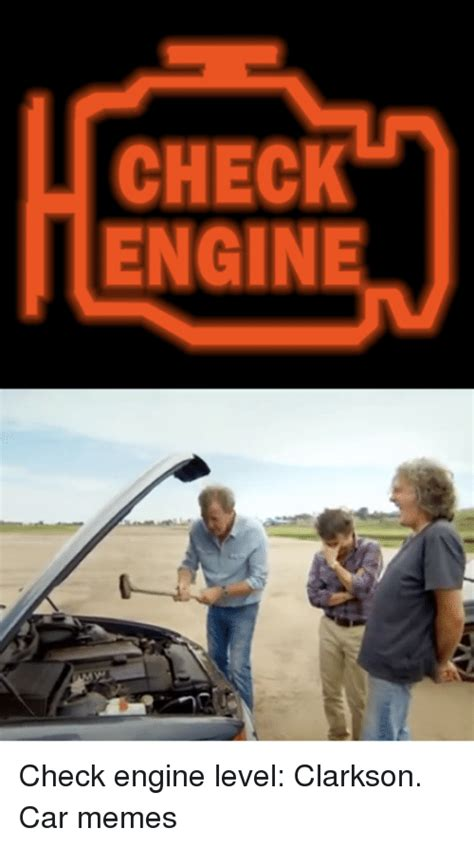 Meme Engine - check engine check engine level clarkson car memes cars meme on sizzle