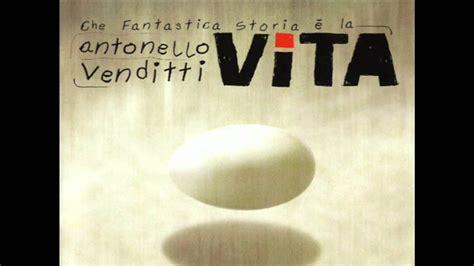 Antonello Venditti-Che Fantastica Storia è La Vita - YouTube