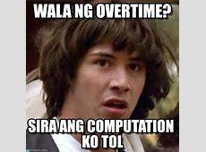 Wala Ng Overtime? Conspiracy Keanu meme on Memegen