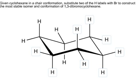 Chair Conformation Of Cyclohexane Practice by Given Cyclohexane In A Chair Conformation Substitute