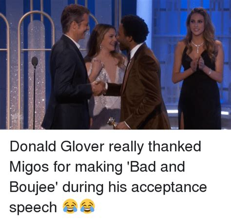 Bad And Boujee Memes - donald glover really thanked migos for making bad and boujee during his acceptance speech