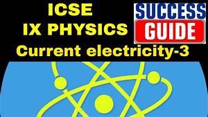 Icse Ix Physics Current Electricity