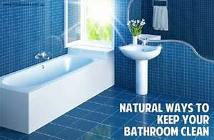 natural ways to keep your bathroom clean With natural way to go to the bathroom