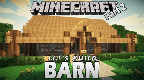 How To Build A Minecraft Barn by Minecraft How To Build A Barn Part 2 Let Sbuild