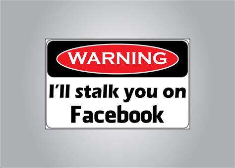 stalk   facebook funny warning sticker