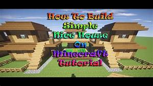 Minecraft Tutorial : How To Build Simple Nice House #1 ...