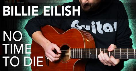 Billie Eilish - No Time To Die (007 Theme) | Andy Guitar