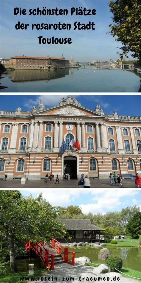 Japanischer Garten Toulouse by Die Besten Highlights Toulouse Tipps Und Tricks