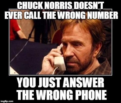 Phone Call Meme - chuck norris telemarketing imgflip