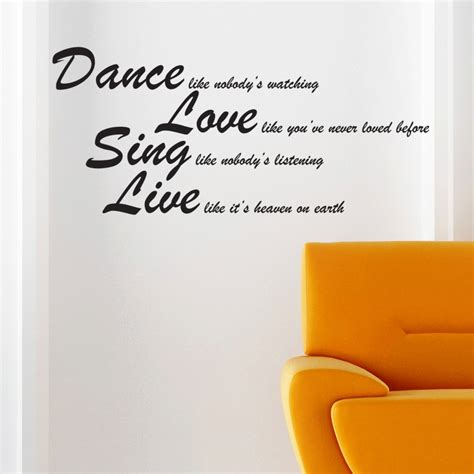 Quotes wall decals are increasingly becoming more and more popular in the wall decoration. Dance, Love, Sing Wall Sticker - Wall Quotes Wall Stickers