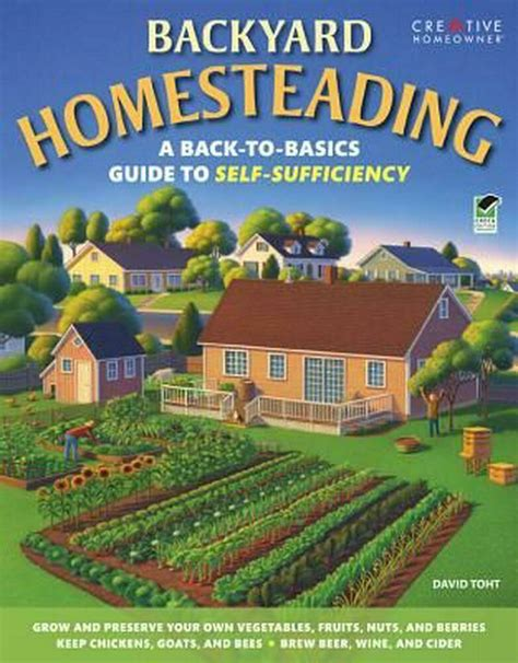 Self Sufficient Backyard - backyard homesteading a back to basics guide to self