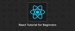 React Tutorial  A Comprehensive Guide To Learning React Js