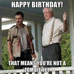 Walking Dead Happy Birthday Meme - 1000 images about life on pinterest trail of tears