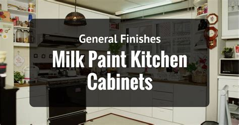 general finishes milk paint kitchen cabinets gray milk paint cabinets brew home
