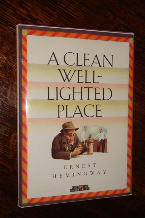 Clean Well Lighted Place by A Clean Well Lighted Place By Hemingway Ernest Creative