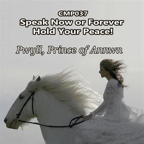 speak now or forever hold your peace celtic myth podshow cmp037 speak now or forever hold your peace