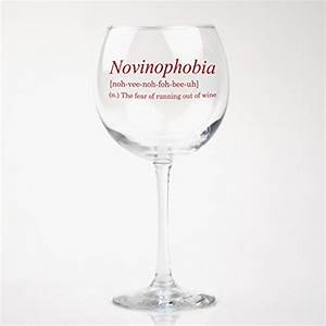 Funny Wine Glass - Novinophobia: Fear of Running Out of ...