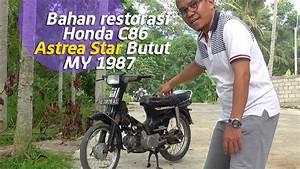 Vlog   Dapat Bahan Restorasi Lagi     Honda Astrea Star