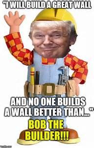 Bob the Builder Wall Donald Trump Meme