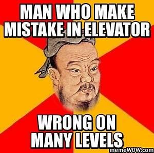 elevator - confucius say meme | CONFUCIUS SAY ...