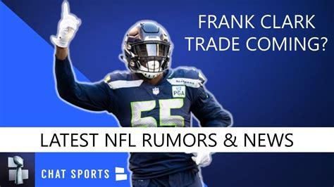 frank clark trade rumors  nfl draft rumors  josh