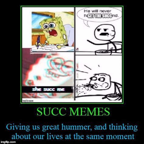Succ Memes - succ memes imgflip