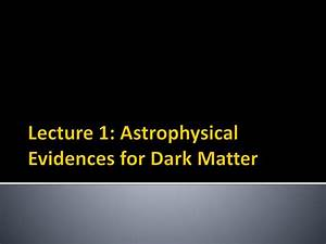 PPT - Dark Matter & Its Direct Detection PowerPoint ...