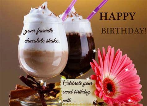 chocolate shake  birthday  happy birthday ecards
