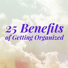 25 Benefits Of Getting Organized  On Task Organizing, Raleigh, Nc
