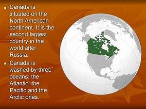 Canada, Is, Situated, On, The, North, American, Continent
