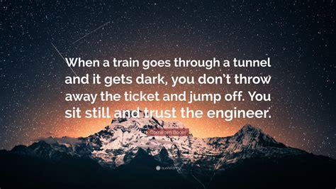 corrie ten boom quote   train    tunnel
