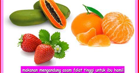 makanan mengandung asam folat tinggi untuk ibu hamil