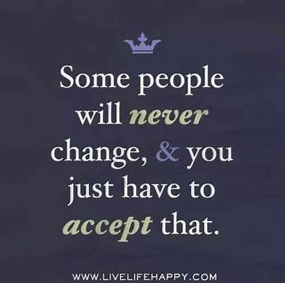 Never Change Quotes Some Quote Matter Accept