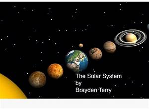 The Solar System by Brayden Terry on FlowVella ...