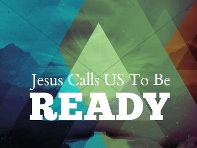 Jesus Calls Us To Be Ready  Caz Church