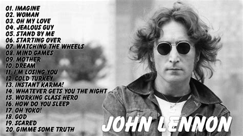 Best Lennon Songs Lennon Songs 2017 Lennon Greatest Hits