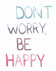 don't worry be happy tumblr - Google Search | B e H a p p ...