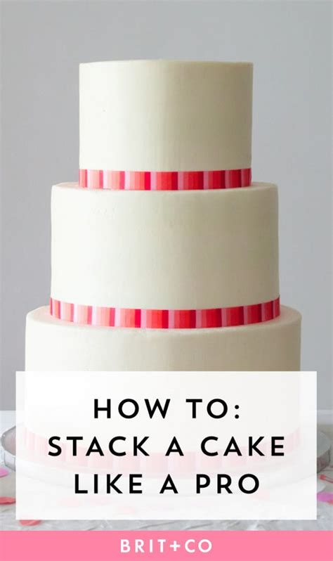 how to stack a cake how to stack a wedding cake like a pro brit co