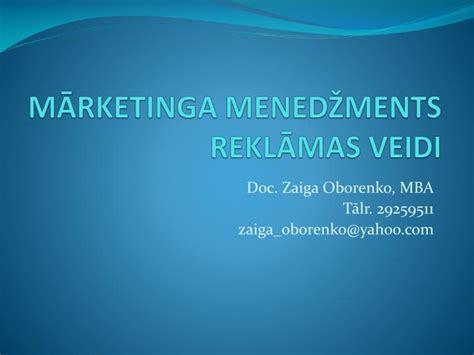 PPT - MĀRKETINGA MENEDŽMENTS REKLĀMAS VEIDI PowerPoint Presentation - ID:4238632