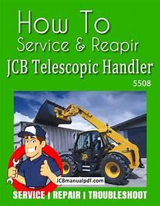 Jcb Telescopic Handler 5508 Service Manual Pdf 780925 Onwards