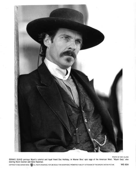 dennis quaid western movies doc holiday dennis quaid wyatt earp i love