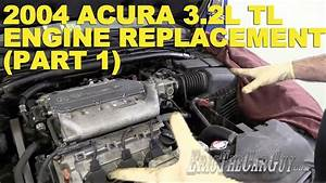 2004 Acura 3 2l Tl Engine Replacement  Part 1